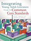 Integrating Young Adult Literature Through the Common Core Standards (eBook)